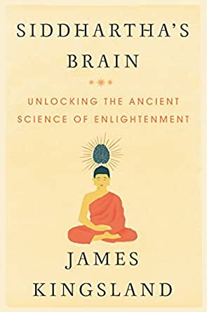 Siddharthas Brain: Unlocking the Ancient Science of ...