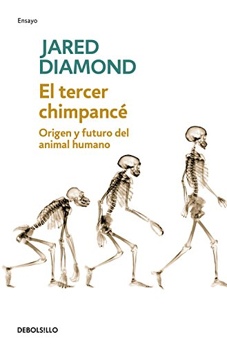 El tercer chimpance/ The Third Chimpanzee: Origen Y Futuro Del Animal Humano/ The Evolution and Future of the Human Animal (Spanish Edition)