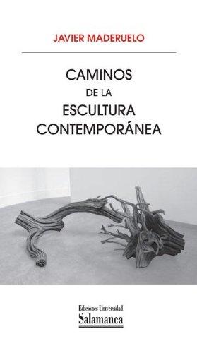 Descargar Libro Caminos De La Escultura Contemporánea Javier Maderuelo