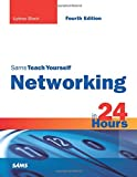Sams Teach Yourself Networking in 24 Hours (4th Edition) (Sams Teach Yourself...in 24 Hours (Paperback))