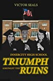 Download Innercity High Triumph Amongst The Ruins in PDF ePUB Free Online