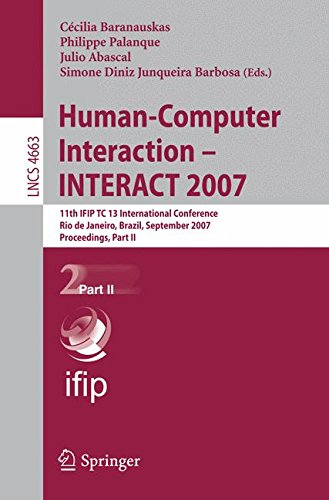 Human-Computer Interaction - INTERACT 2007: 11th IFIP TC 13 International Conference, Rio de Janeiro, Brazil, September 10-14, 2007, Proceedings, Part II (Lecture Notes in Computer Science) by Brand: Springer