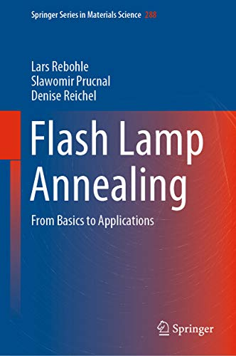 Flash Lamp Annealing: From Basics to Applications (Springer Series in Materials Science Book 288) (Basic Materials Physics Of Transparent Conducting Oxides)