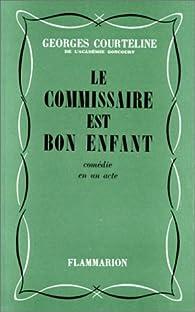 Le commissaire est bon enfant par Georges Courteline