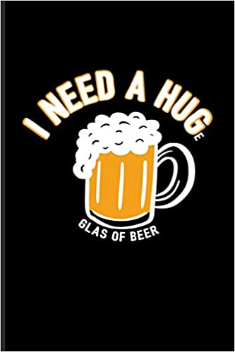 I Need A Huge Glas Of Beer: Funny Beer Quotes Journal For ...