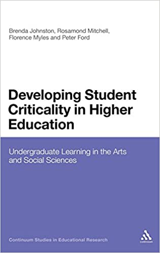 Developing Student Criticality in Higher Education: Undergraduate Learning in the Arts and Social Sciences Continuum Studies in Educational Research