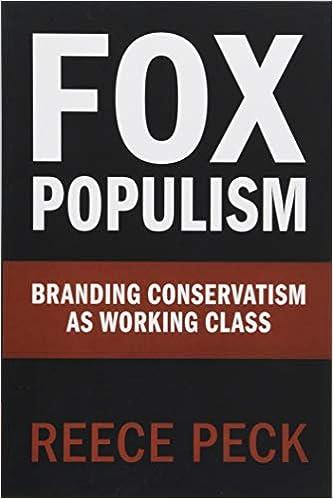 Fox Populism Branding Conservatism as Working Class