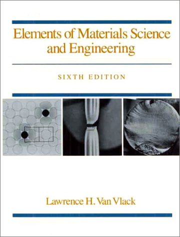 Elements of Materials Science and Engineering (6th Edition)