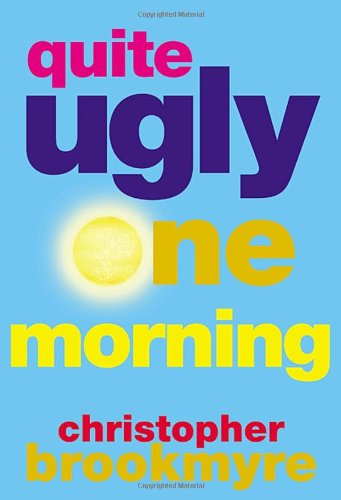 Quite Ugly One Morning: Brookmyre, Christopher: 9780802138613: Amazon.com:  Books