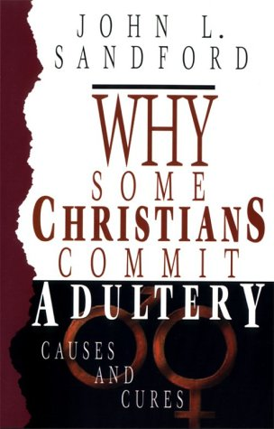 Why Some Christians Commit Adultery: Causes and Cures
