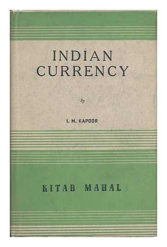 The Indian Currency : its History and Present Problems Including the Two Five Year Plans (Problems Of Partition Of India And Pakistan)