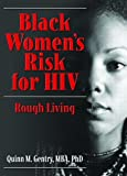Black Women's Risk for HIV, Quinn M. Gentry, 0789031701