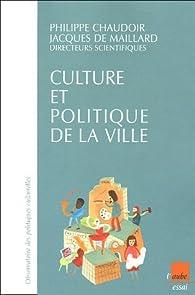 Culture et politique de la ville : Une évaluation par Philippe Chaudoir
