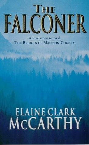 The Falconer By Elaine Clark Mccarthy