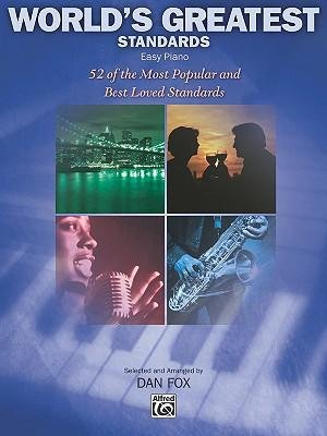 [(World's Greatest Standards: 52 of the World's Most Popular and Best Loved Standards )] [Author: Dan Fox] [Jul-2009] PDF