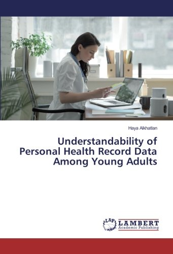 Understandability of Personal Health Record Data Among Young Adults pdf epub