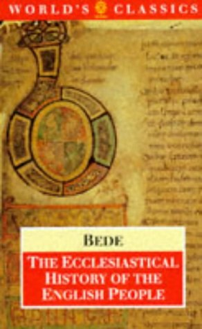 The Ecclesiastical History of the English People; The Greater Chronicle; Bede's Letter to Egbert (The World's Classics)