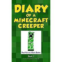 Diary of a Minecraft Creeper Book 1: Creeper Life
