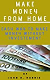 how to make money from home without investement: make money online