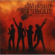 Welcome to The Rock 'n Roll Worship Circus by N/A (2002-08-20)