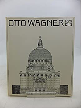 Otto Wagner 1841 1918 The Expanding City The Beginning Of Modern