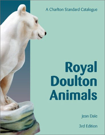 Read Online Royal Doulton Animals (3rd Edition): A Charlton Standard Catalogue pdf