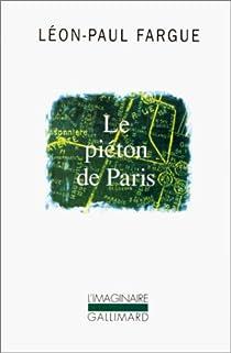 Le piéton de Paris / D'après Paris  par Fargue