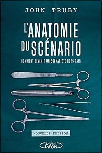 Book's Cover of L'anatomie du scénario - nouvelle édition (Français) Broché – 19 janvier 2017