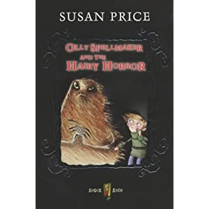 Olly Spellmaker and the Hairy Horror (Shock Shop) Susan Price