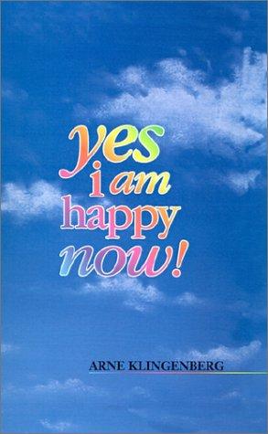 Yes I Am Happy Now Arne Klingenberg 9781876538019 Amazoncom Books