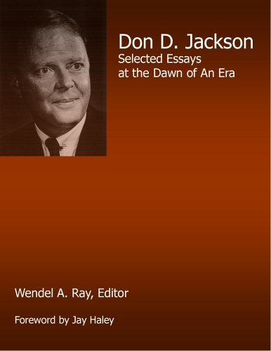 Don D. Jackson: Selected Essays at the Dawn of an Era