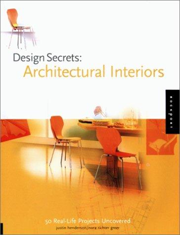 Download Design Secrets Architectural Interiors (Design Secrets Series) PDF