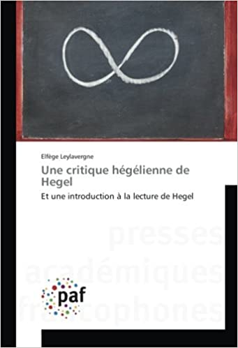 En ligne téléchargement gratuit Une critique hégélienne de Hegel: Et une introduction à la lecture de Hegel epub pdf