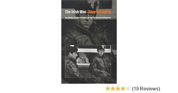 The irish war the hidden conflict between the ira and british the irish war the hidden conflict between the ira and british intelligence tony geraghty 9780801864568 amazon books fandeluxe Images