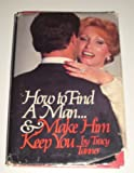 How to Find a Man ... and Make Him Keep You, Tracy Tanner, 0894790382