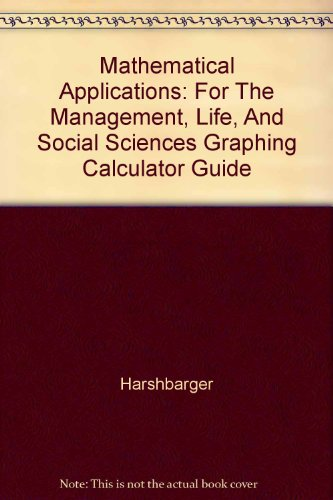 Mathematical Applications for the Management, Life, and Social Sciences Easy Steps to Success: A Graphing Calculator Gui