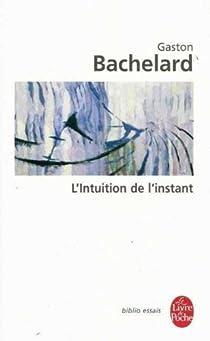 L'intuition de l'instant par Bachelard