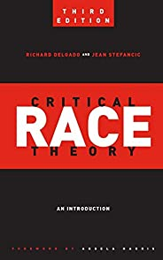 Critical Race Theory (Third Edition): An Introduction: 20