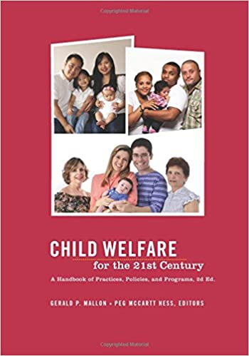 Child Welfare for the Twenty-first Century: A Handbook of Practices, Policies, & Programs