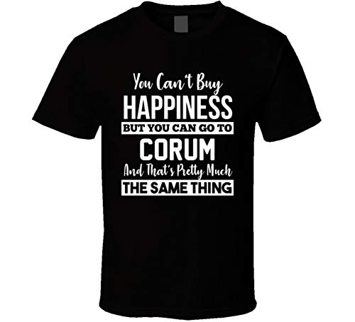 (yeoldeshirtshop Can't Buy Happiness Can Go to Corum Turkey International City T Shirt M Black )