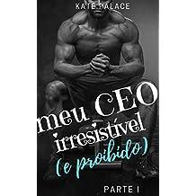 Meu CEO irresistível (e proibido): Parte I