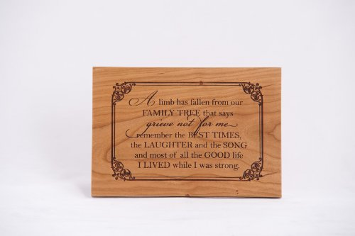 """Memorial Wall Plaque""""A Limb Has Fallen From Our Family Tree That Says Grieve Not for Me Remember the Best Times, the Laughter and the Song and Most of All the Good Life I Lived While I Was Strong"""""""