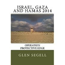 Israel, Gaza and Hamas 2014: Operation Protective Edge