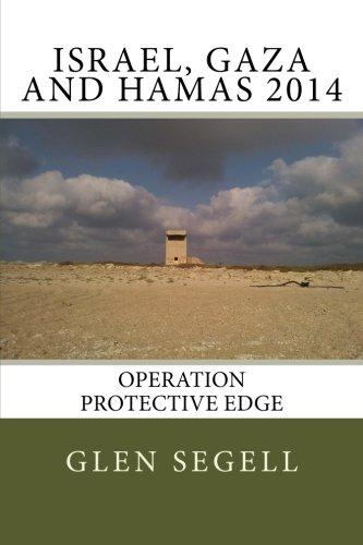 Israel, Gaza and Hamas 2014: Operation Protective Edge (Strip Gaza Map Israel)