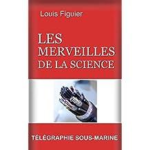 Les Merveilles de la science/La Télégraphie sous-Marine (French Edition)