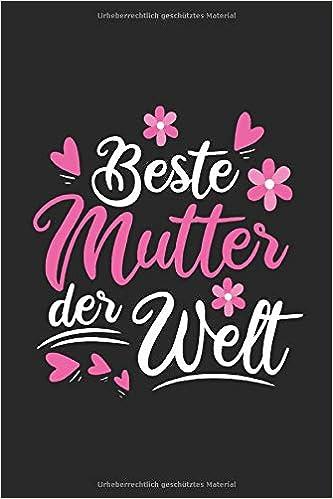 Beste Mutter Der Welt Tolles Süßes Lustiges Notizbuch
