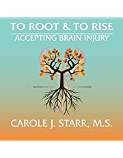 To Root & To Rise: Accepting Brain Injury