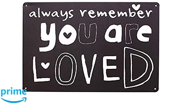Amazoncom Always Remember You Are Loved Metal Distressed Sign
