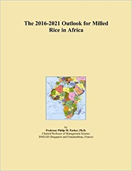 The 2016-2021 Outlook for Milled Rice in Africa
