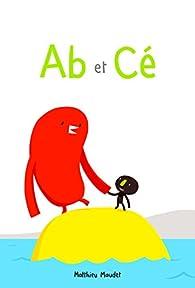 Ab et Cé par Matthieu Maudet